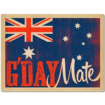 G'day Mate: a typical Aussie male greeting often used to disguise the fact they can't even remember their best friend's name.