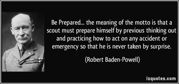 quote-be-prepared-the-meaning-of-the-motto-is-that-a-scout-must-prepare-himself-by-previous-thinking-robert-baden-powell-9820