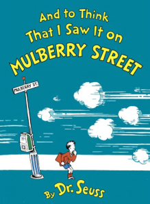 dr-suess-and_to_think_that_i_saw_it_on_mulberry_street