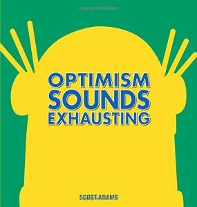 Dilbert Optimism sounds exhausting