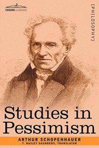 Studies in Pessimism Schopenhauer